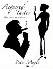 Acquired Tastes, Peter Mayle